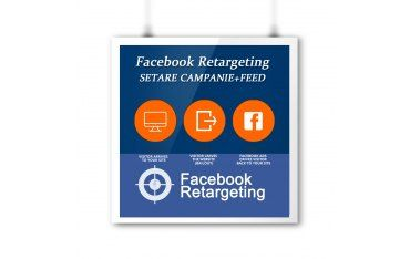 Facebook Retargeting Setare Campanie + Feed